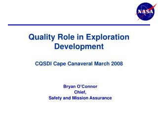 Quality Role in Exploration Development CQSDI Cape Canaveral March 2008