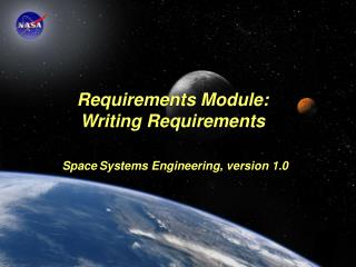 Requirements Module: Writing Requirements Space Systems Engineering, version 1.0