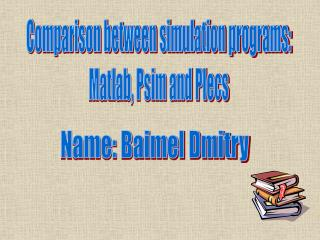 Comparison between simulation programs: Matlab, Psim and Plecs