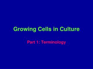 Growing Cells in Culture