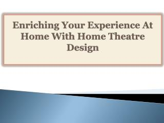Enriching Your Experience At Home With Home Theatre Design