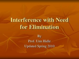 Interference with Need for Elimination