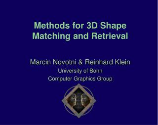 Methods for 3D Shape Matching and Retrieval