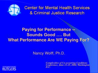 Paying for Performance --  Sounds Good …. But  What Performance Are WE Paying For?