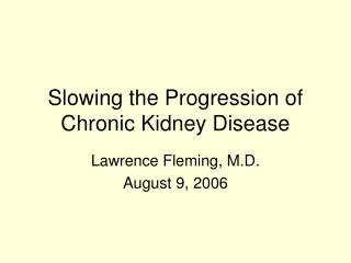 Slowing the Progression of Chronic Kidney Disease