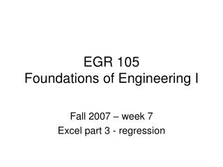 EGR 105  Foundations of Engineering I