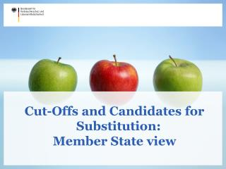 Cut-Offs and Candidates for Substitution:  Member State view