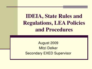 IDEIA, State Rules and Regulations, LEA Policies and Procedures