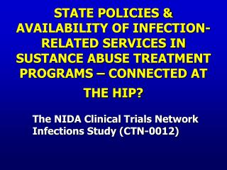 The NIDA Clinical Trials Network Infections Study (CTN-0012)