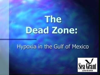 The Dead Zone: