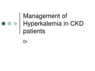 Management of Hyperkalemia in CKD patients