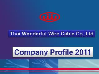 Thai Wonderful Wire Cable Co.,Ltd