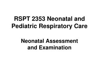 RSPT 2353 Neonatal and Pediatric Respiratory Care