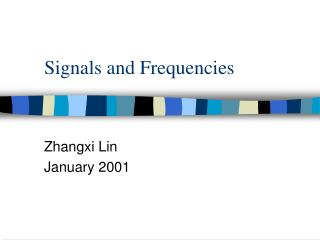 Signals and Frequencies