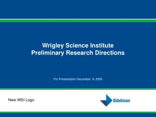 Wrigley Science Institute Preliminary Research Directions