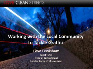 Working with the Local Community to Tackle Graffiti
