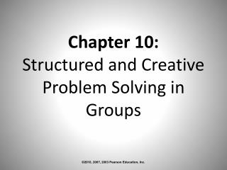 Chapter 10:  Structured and Creative Problem Solving in Groups