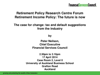 Retirement Policy Research Centre Forum Retirement Income Policy: The future is now