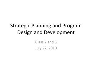 Strategic Planning and Program Design and Development