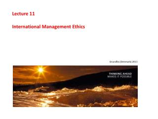 Lecture 11 International Management Ethics