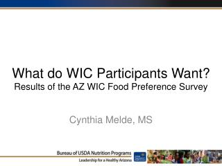 What do WIC Participants Want? Results of the AZ WIC Food Preference Survey