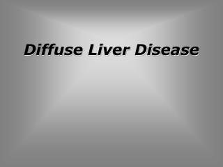 Diffuse Liver Disease