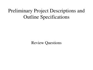 Preliminary Project Descriptions and Outline Specifications