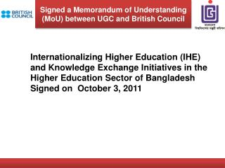 Signed a Memorandum of Understanding (MoU) between UGC and British Council