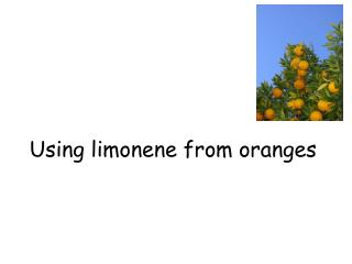 Using limonene from oranges