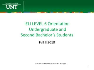 IELI LEVEL 6 Orientation  Undergraduate and  Second Bachelor's Students