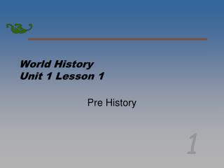 World History  Unit 1 Lesson 1