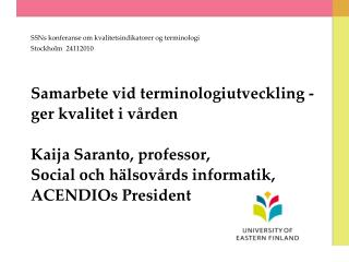 SSNs konferanse om kvalitetsindikatorer og terminologi Stockholm  24112010