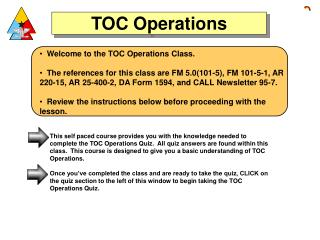 Welcome to the TOC Operations Class.