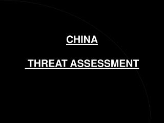 CHINA  THREAT ASSESSMENT