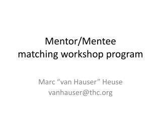 Mentor/Mentee matching workshop program