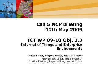 Call 5 NCP briefing 12th May 2009 ICT WP 09-10 Obj. 1.3 Internet of Things and Enterprise Environments