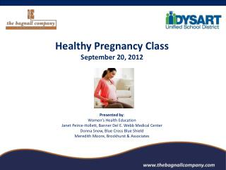 Healthy Pregnancy Class September 20, 2012 Presented by : Women's Health Education