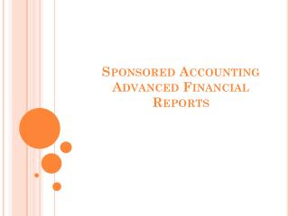 Sponsored Accounting Advanced Financial Reports