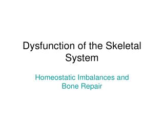 Dysfunction of the Skeletal System