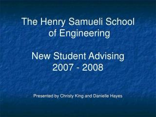 The Henry Samueli School  of Engineering New Student Advising 2007 - 2008