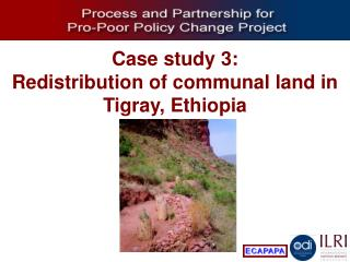 Case study 3: Redistribution of communal land in Tigray, Ethiopia