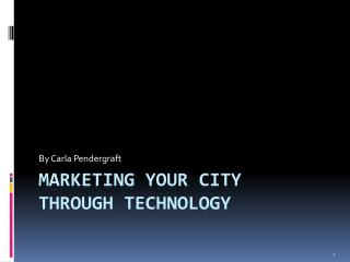 Marketing your city  through technology
