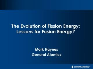 The Evolution of Fission Energy: Lessons for Fusion Energy?
