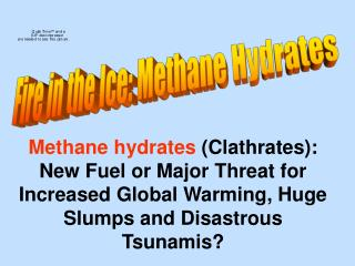 Fire in the Ice: Methane Hydrates