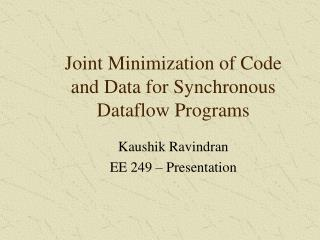 Joint Minimization of Code and Data for Synchronous Dataflow Programs