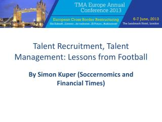 Talent Recruitment, Talent Management: Lessons from Football