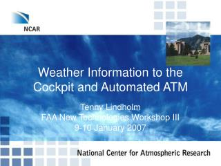 Weather Information to the Cockpit and Automated ATM