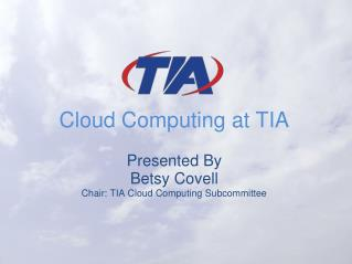 Cloud Computing at TIA