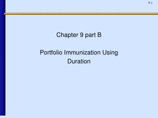 Chapter 9 part B Portfolio Immunization Using Duration