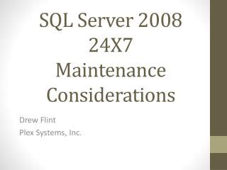 SQL Server 2008  24X7 Maintenance Considerations